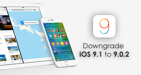 ios-9.1-to-ios-9.0.2-downgrade